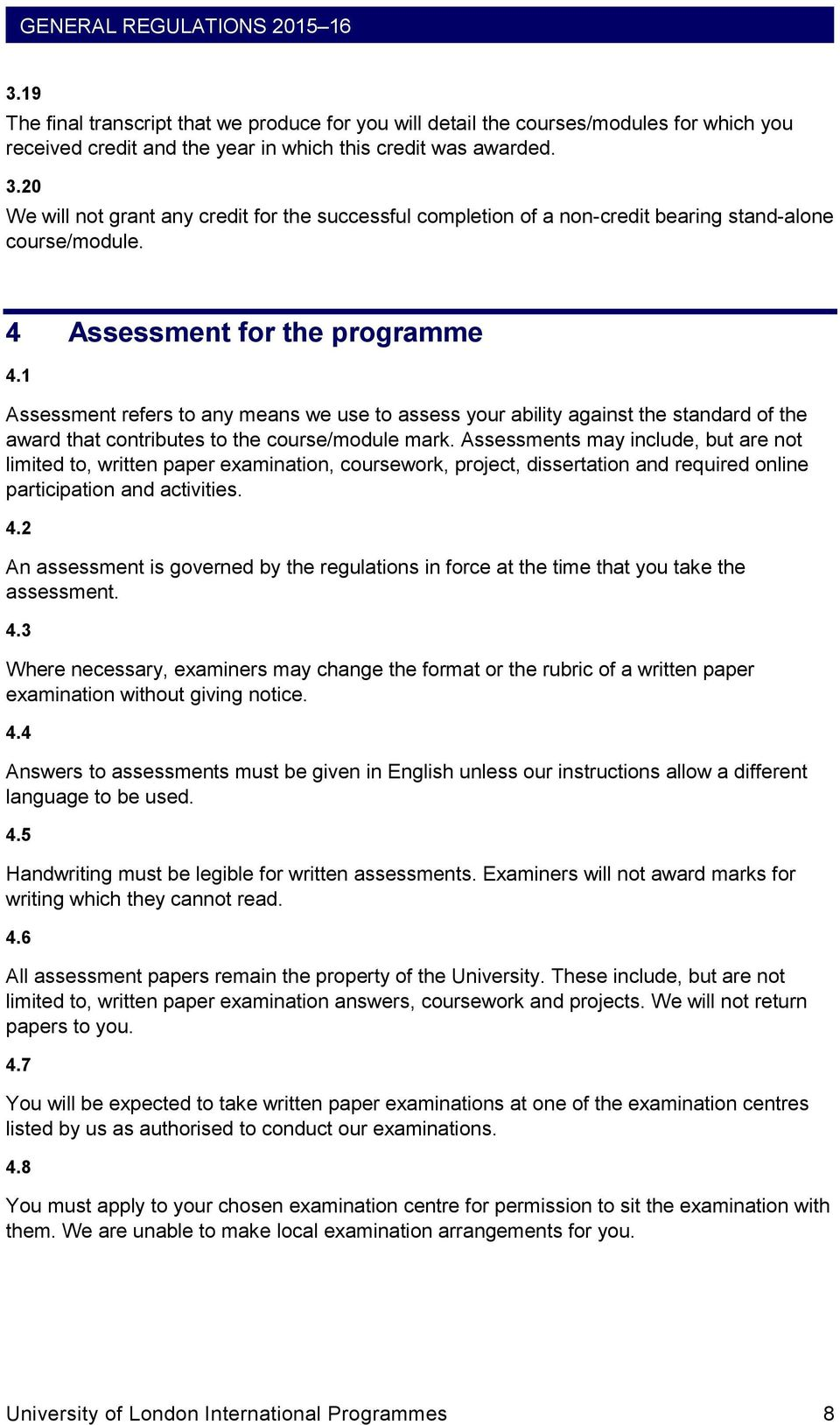 1 Assessment refers to any means we use to assess your ability against the standard of the award that contributes to the course/module mark.