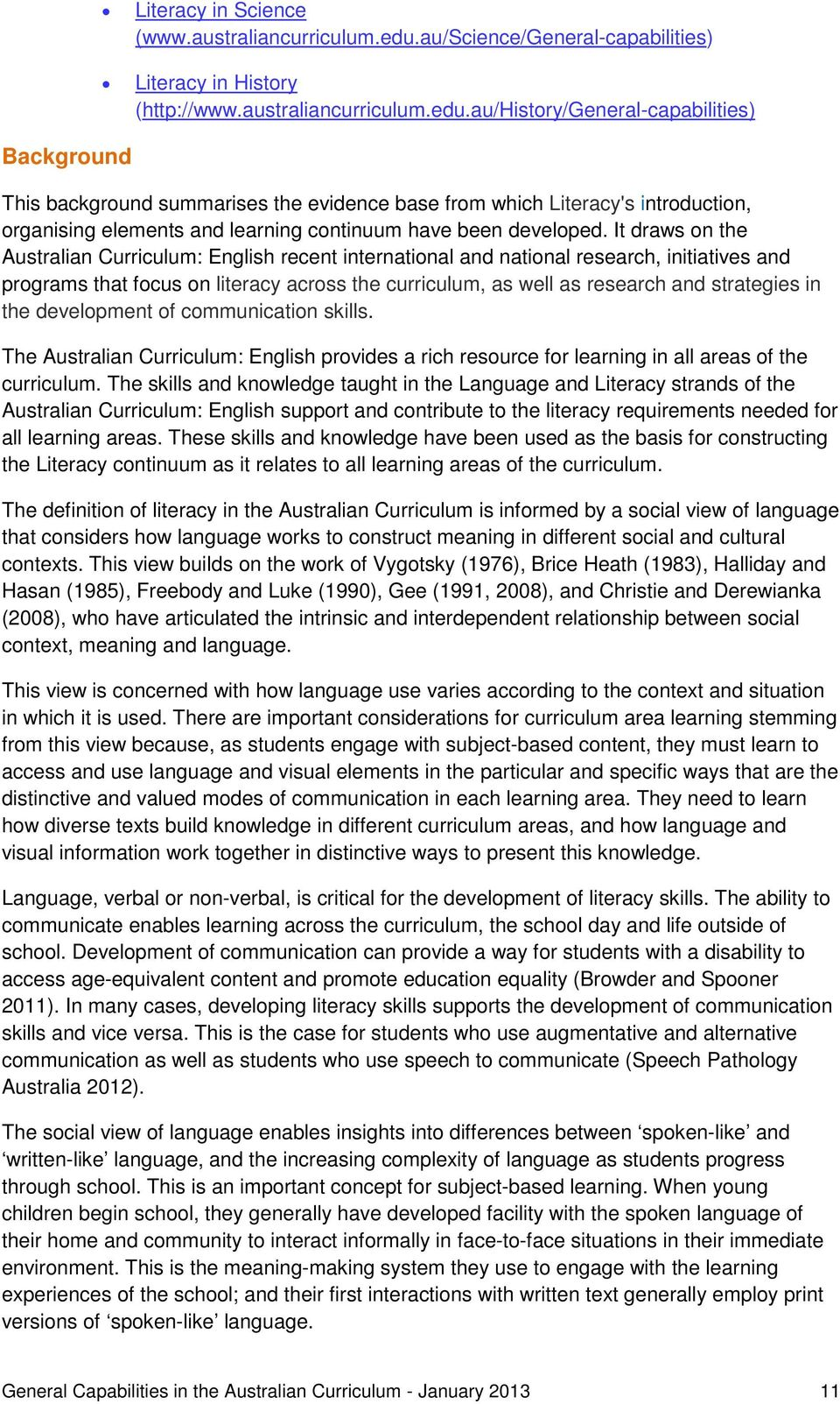 au/history/general-capabilities) This background summarises the evidence base from which Literacy's introduction, organising elements and learning continuum have been developed.