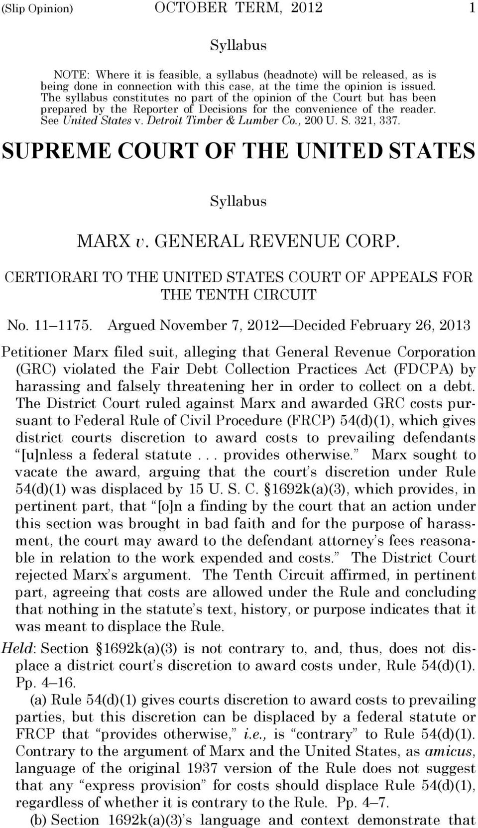 , 200 U. S. 321, 337. SUPREME COURT OF THE UNITED STATES Syllabus MARX v. GENERAL REVENUE CORP. CERTIORARI TO THE UNITED STATES COURT OF APPEALS FOR THE TENTH CIRCUIT No. 11 1175.