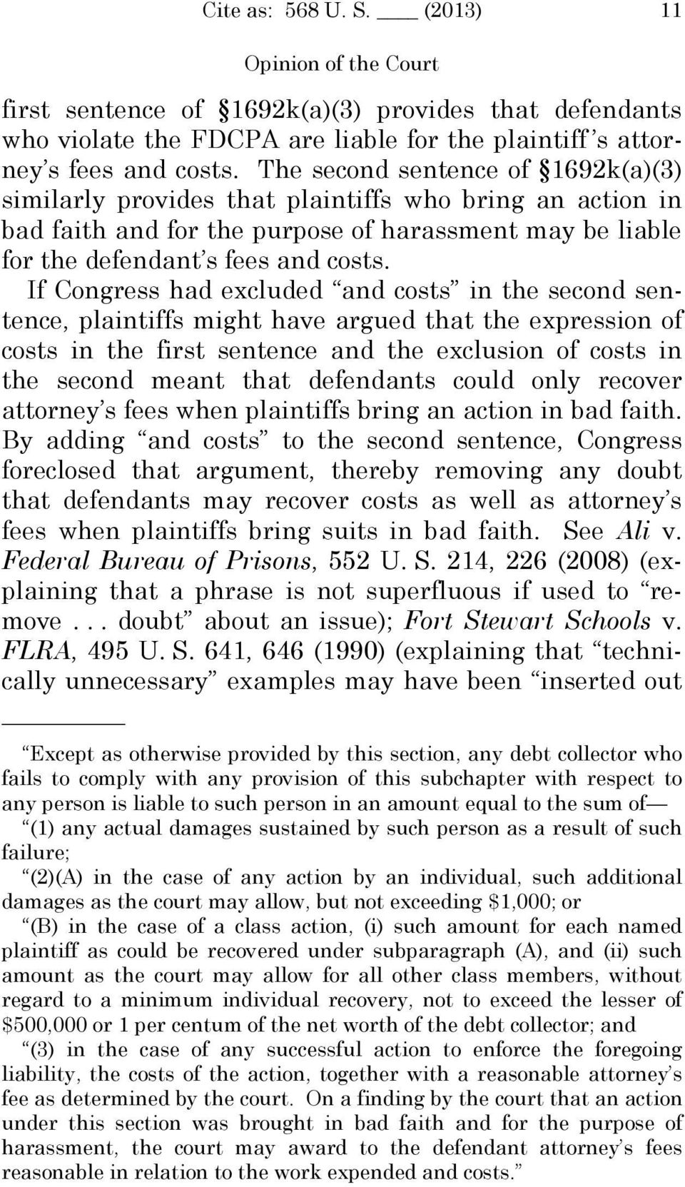 If Congress had excluded and costs in the second sentence, plaintiffs might have argued that the expression of costs in the first sentence and the exclusion of costs in the second meant that