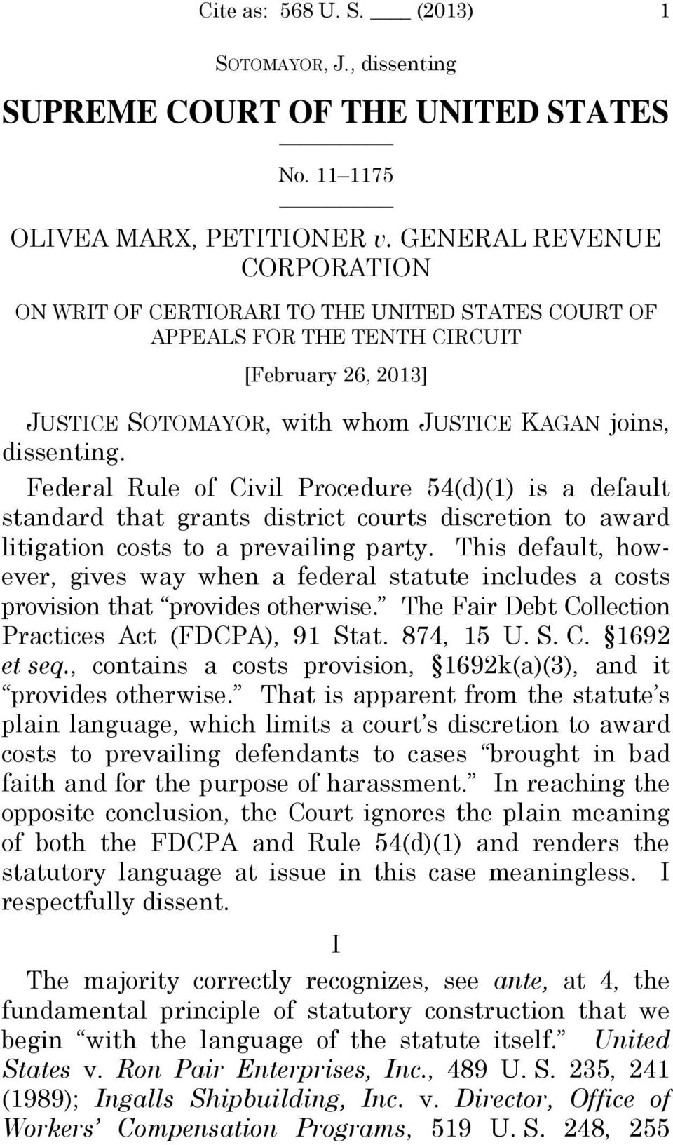 Federal Rule of Civil Procedure 54(d)(1) is a default standard that grants district courts discretion to award litigation costs to a prevailing party.