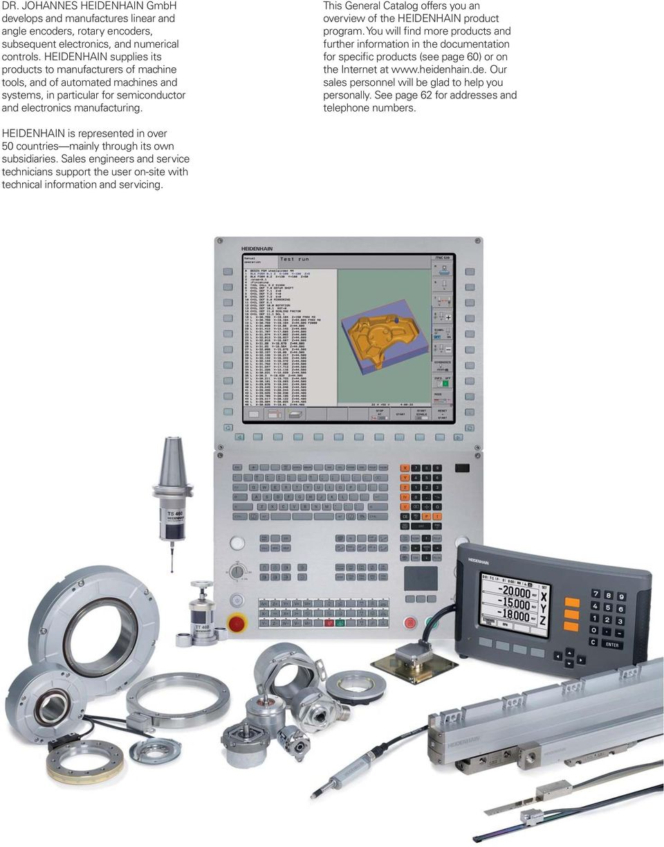 This General Catalog offers you an overview of the HEIDENHAIN product program.