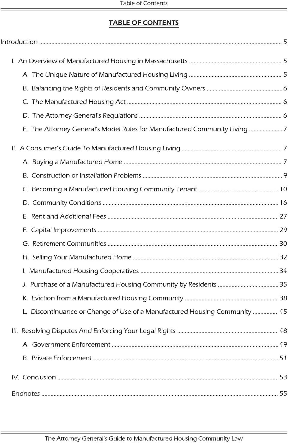 The Attorney General s Model Rules for Manufactured Community Living... 7 II. A Consumer s Guide To Manufactured Housing Living... 7 A. Buying a Manufactured Home... 7 B.