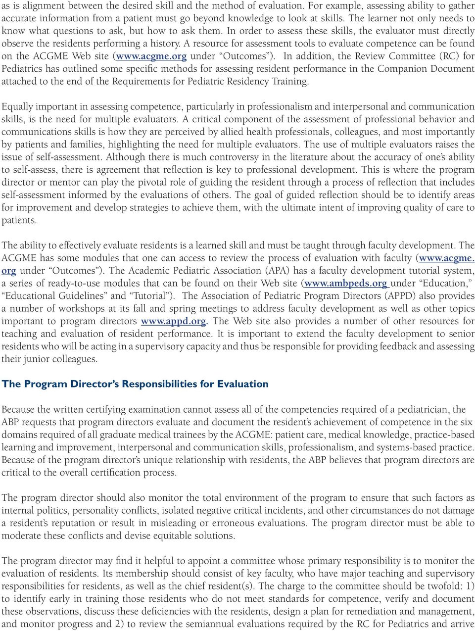 A resource for assessment tools to evaluate competence can be found on the ACGME Web site (www.acgme.org under Outcomes ).