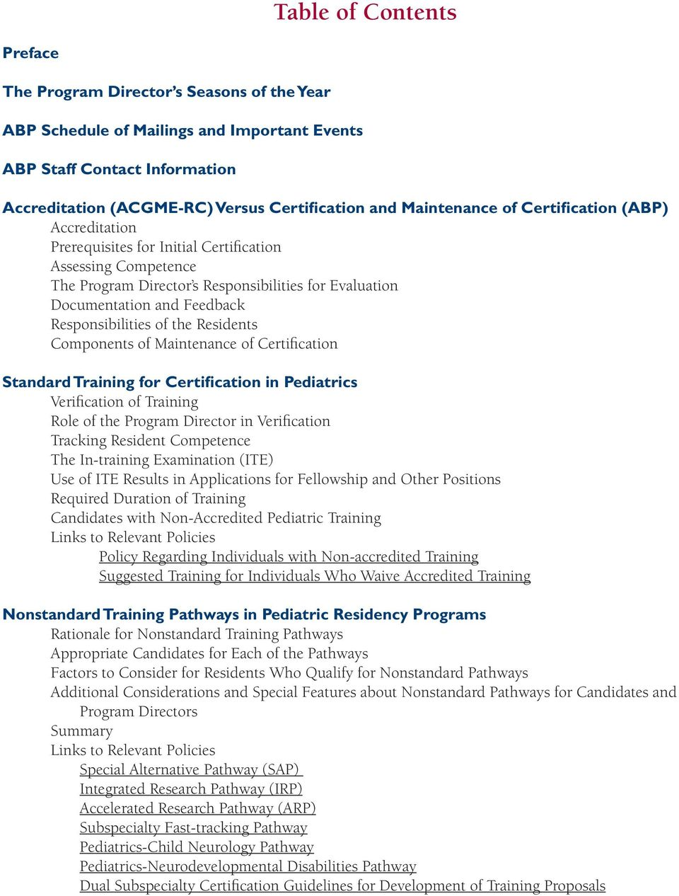 Responsibilities of the Residents Components of Maintenance of Certification Standard Training for Certification in Pediatrics Verification of Training Role of the Program Director in Verification