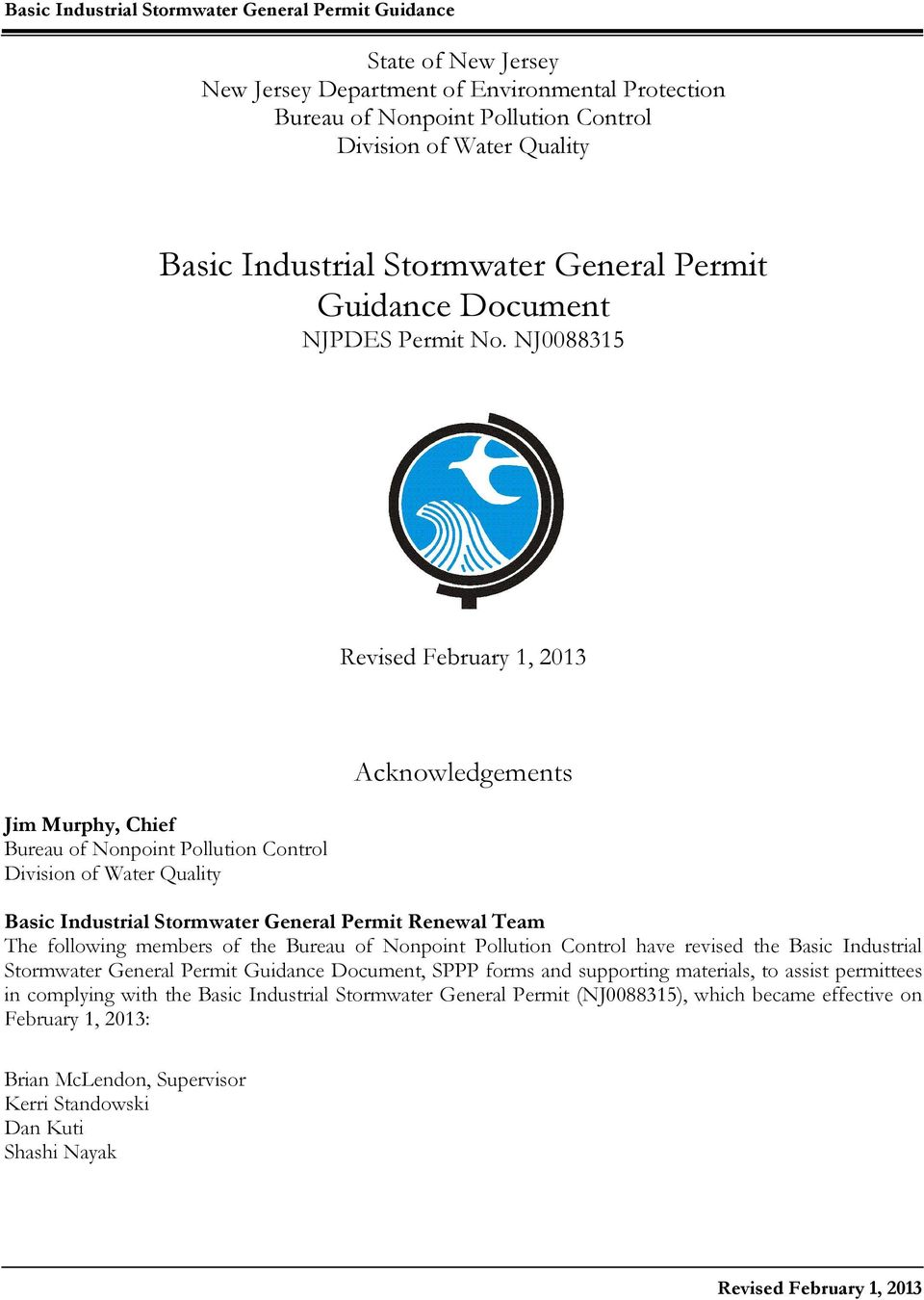 NJ0088315 Jim Murphy, Chief Bureau of Nonpoint Pollution Control Division of Water Quality Acknowledgements Basic Industrial Stormwater General Permit Renewal Team The following members of
