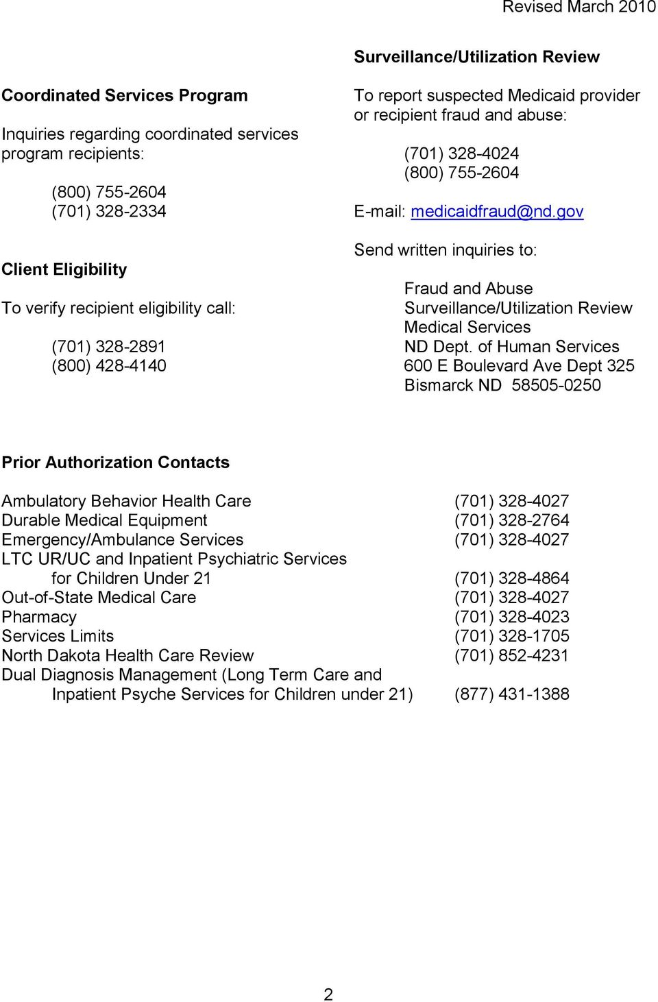 gov Send written inquiries to: Fraud and Abuse Surveillance/Utilization Review Medical Services ND Dept.