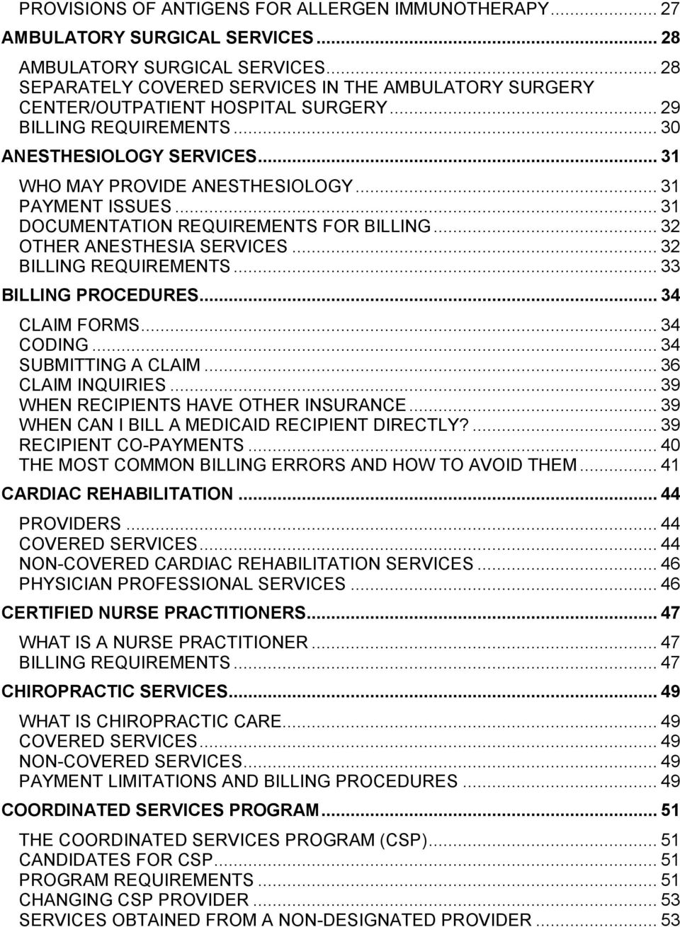 .. 31 PAYMENT ISSUES... 31 DOCUMENTATION REQUIREMENTS FOR BILLING... 32 OTHER ANESTHESIA SERVICES... 32 BILLING REQUIREMENTS... 33 BILLING PROCEDURES... 34 CLAIM FORMS... 34 CODING.