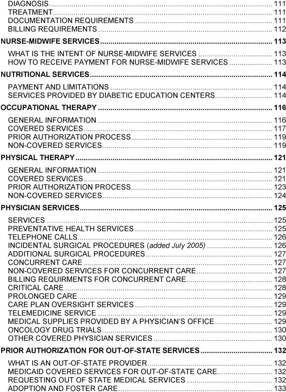 .. 116 GENERAL INFORMATION... 116 COVERED SERVICES... 117 PRIOR AUTHORIZATION PROCESS... 119 NON-COVERED SERVICES... 119 PHYSICAL THERAPY... 121 GENERAL INFORMATION... 121 COVERED SERVICES.