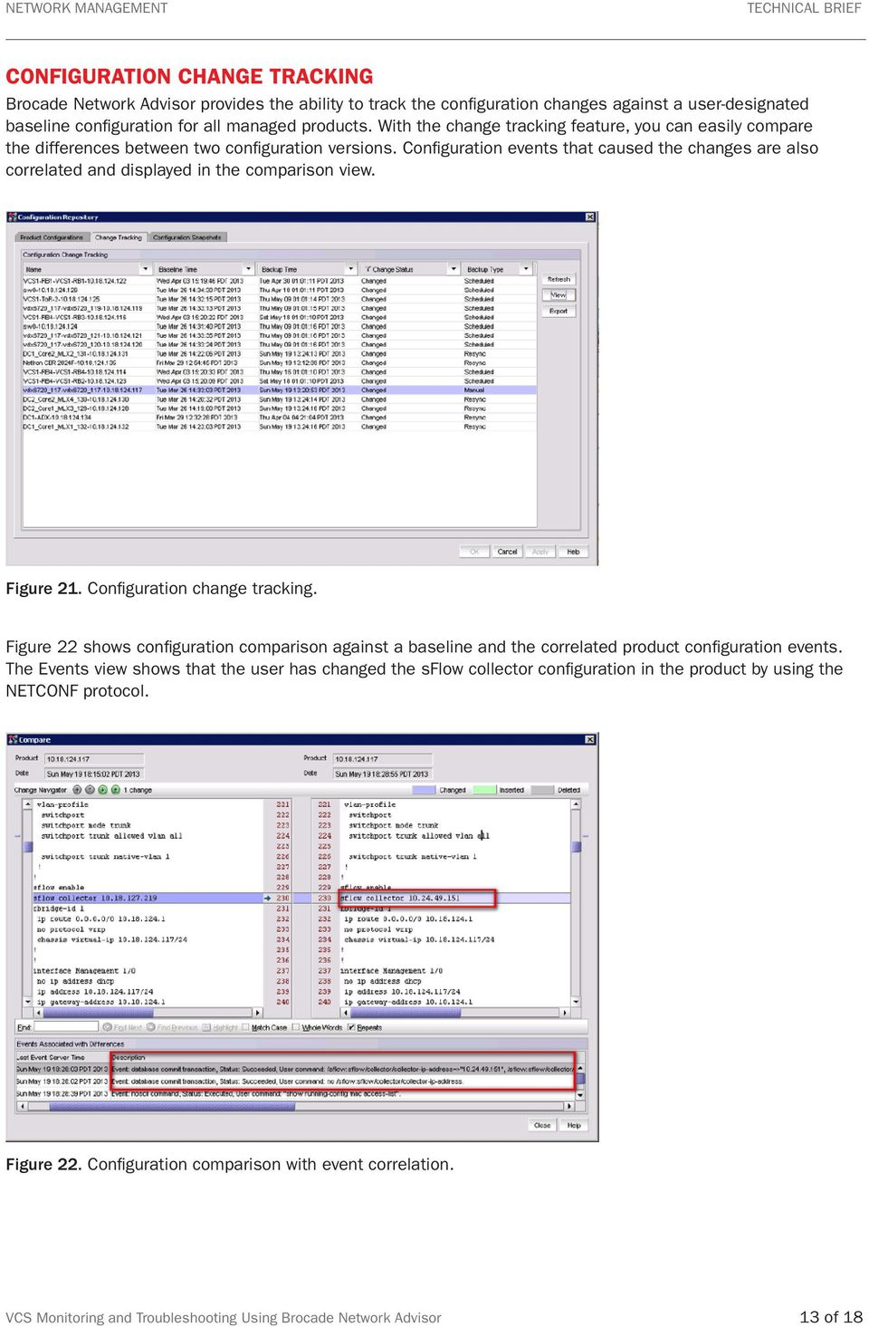 Configuration events that caused the changes are also correlated and displayed in the comparison view. Figure 21. Configuration change tracking.