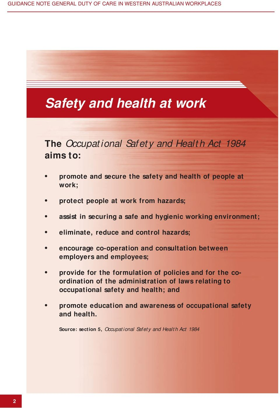 hazards; encourage co-operation and consultation between employers and employees; provide for the formulation of policies and for the coordination of the administration of