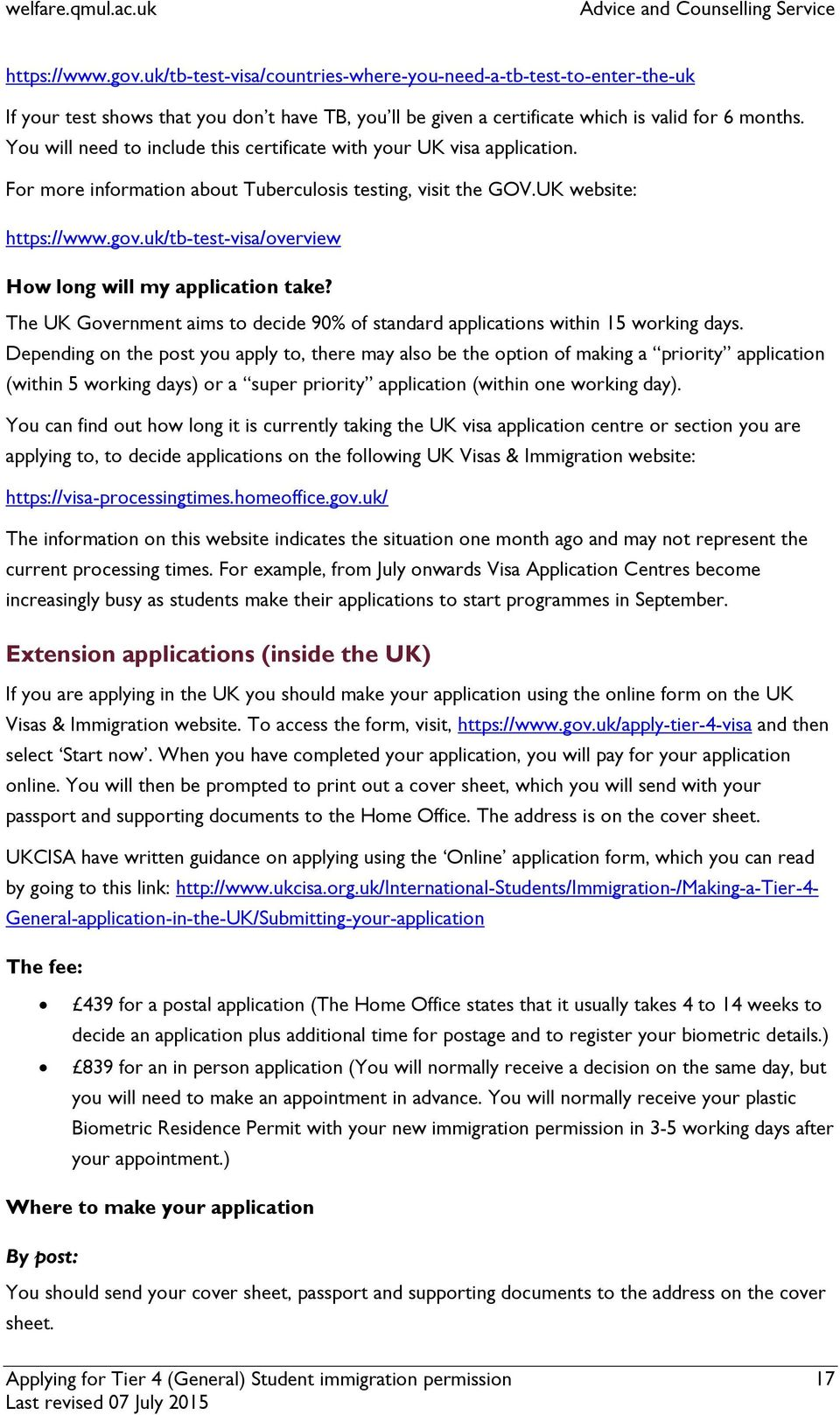 You will need to include this certificate with your UK visa application. For more information about Tuberculosis testing, visit the GOV.UK website: https://www.gov.