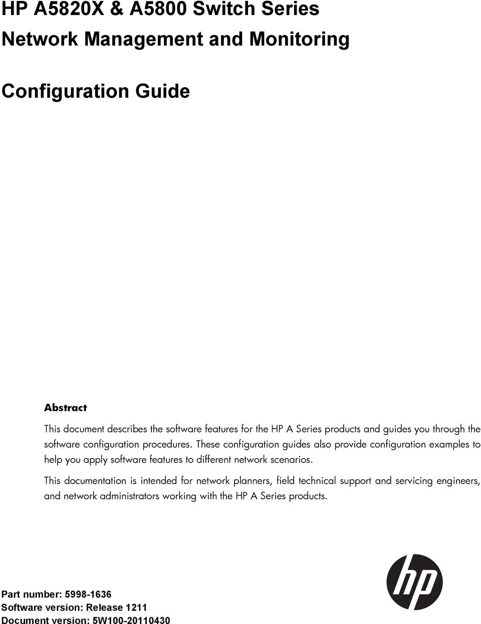 These configuration guides also provide configuration examples to help you apply software features to different network scenarios.