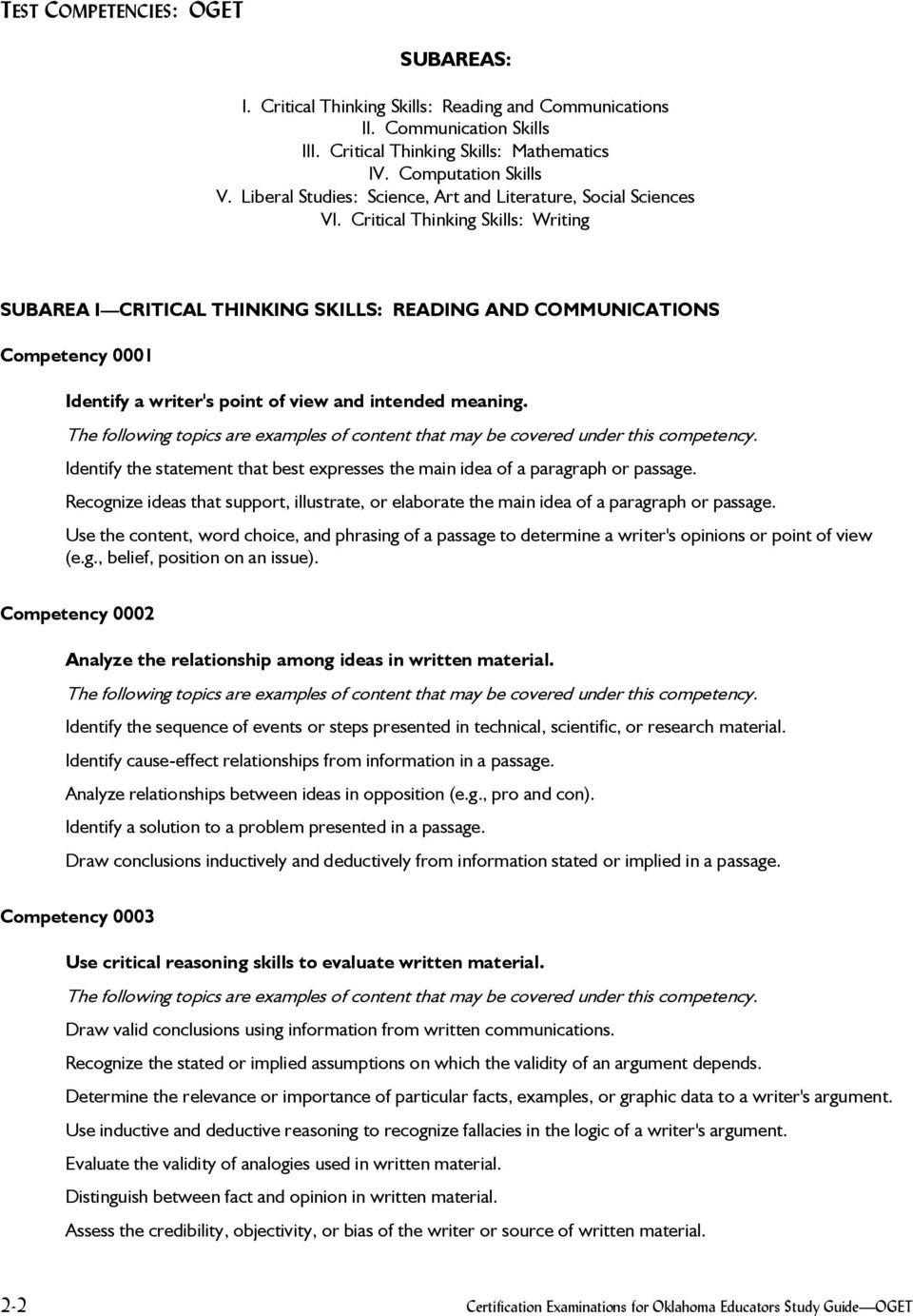 Critical Thinking Skills: Writing SUBAREA I CRITICAL THINKING SKILLS: READING AND COMMUNICATIONS Competency 0001 Identify a writer's point of view and intended meaning.