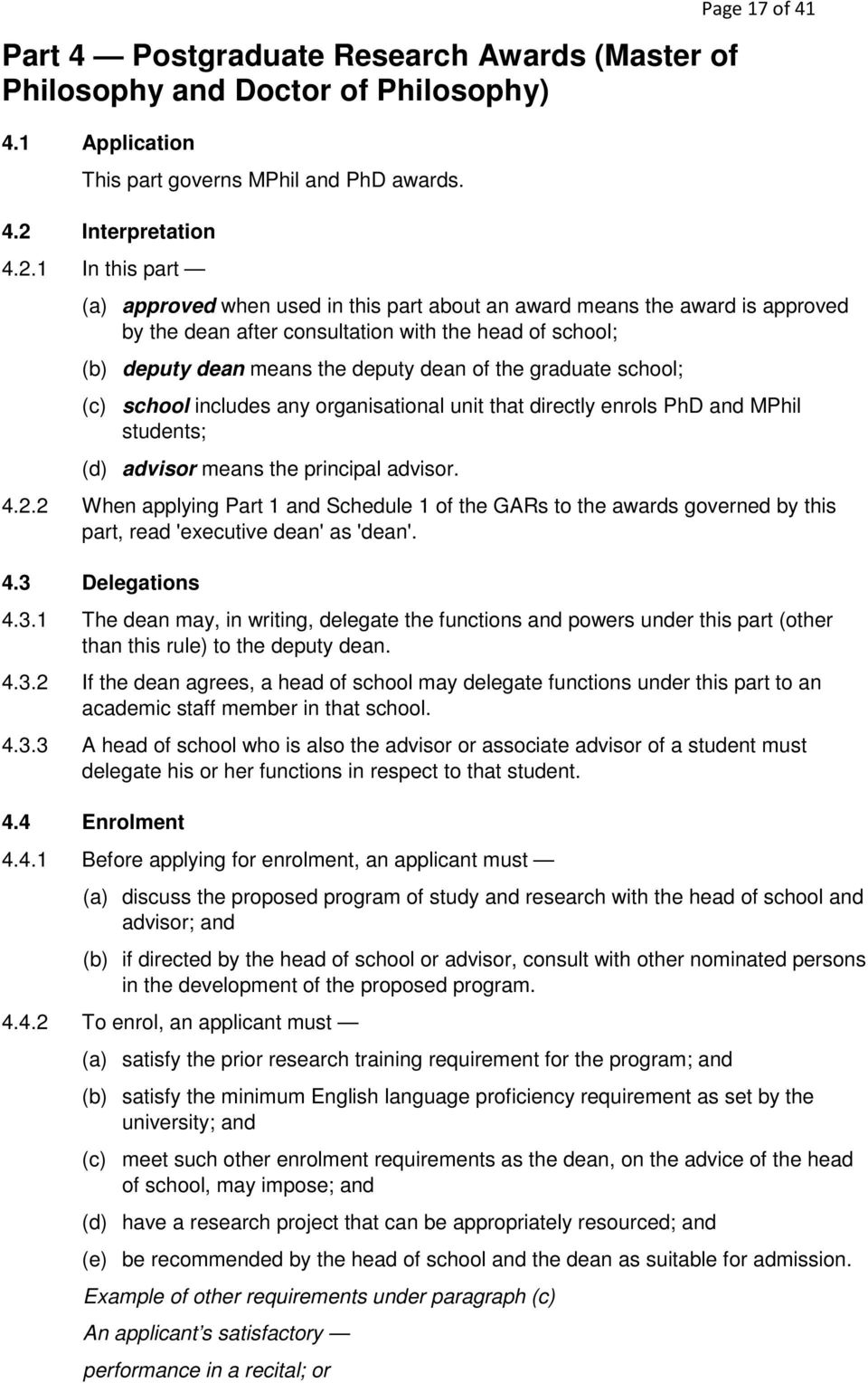 1 In this part Page 17 of 41 (a) approved when used in this part about an award means the award is approved by the dean after consultation with the head of school; (b) deputy dean means the deputy