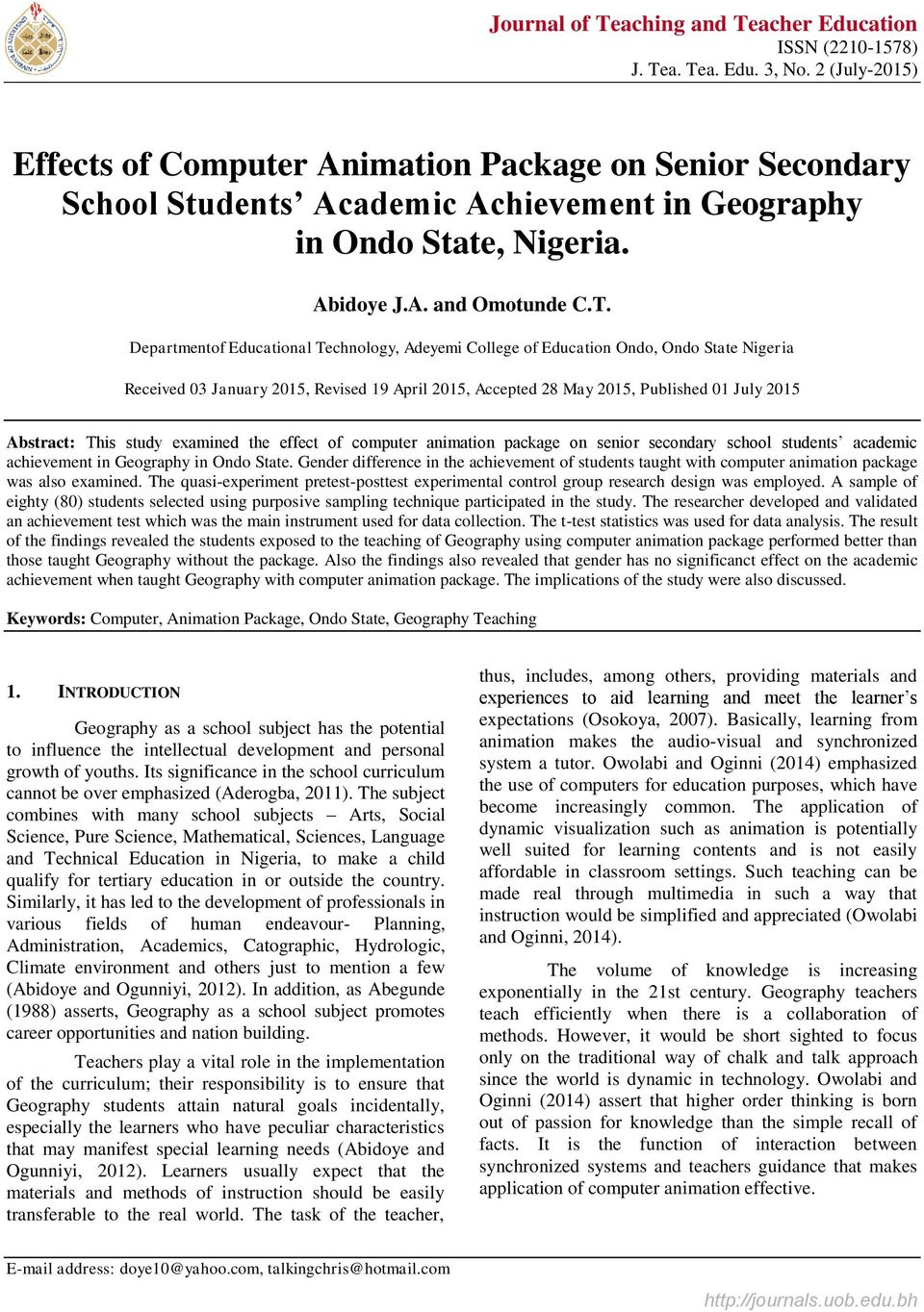 Departmentof Educational Technology, Adeyemi College of Education Ondo, Ondo State Nigeria Received 03 January 2015, Revised 19 April 2015, Accepted 28 May 2015, Published 01 July 2015 Abstract: This