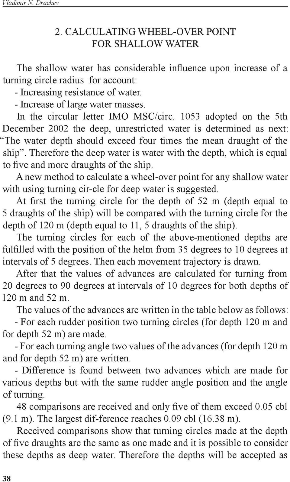 - Increase of large water masses. In the circular letter IMO MSC/circ.