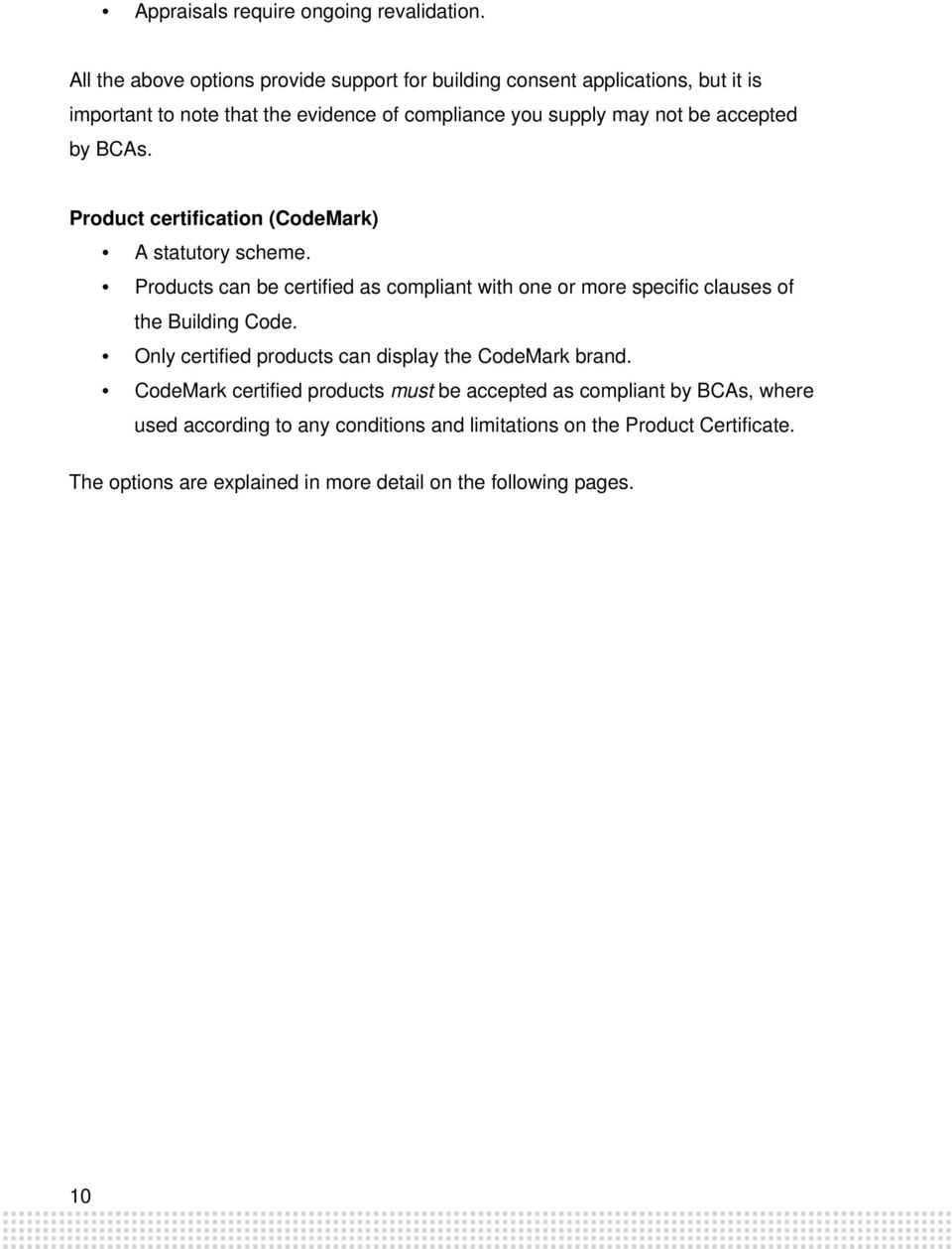 accepted by BCAs. Product certification (CodeMark) A statutory scheme.