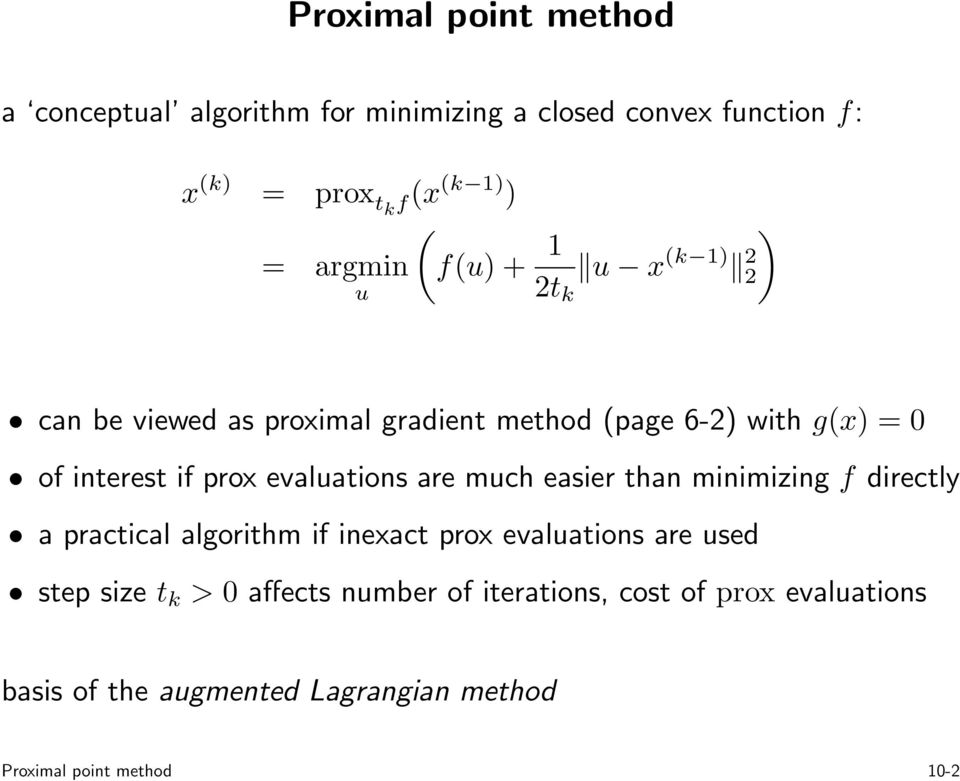 evaluations are much easier than minimizing f directly a practical algorithm if inexact prox evaluations are used step