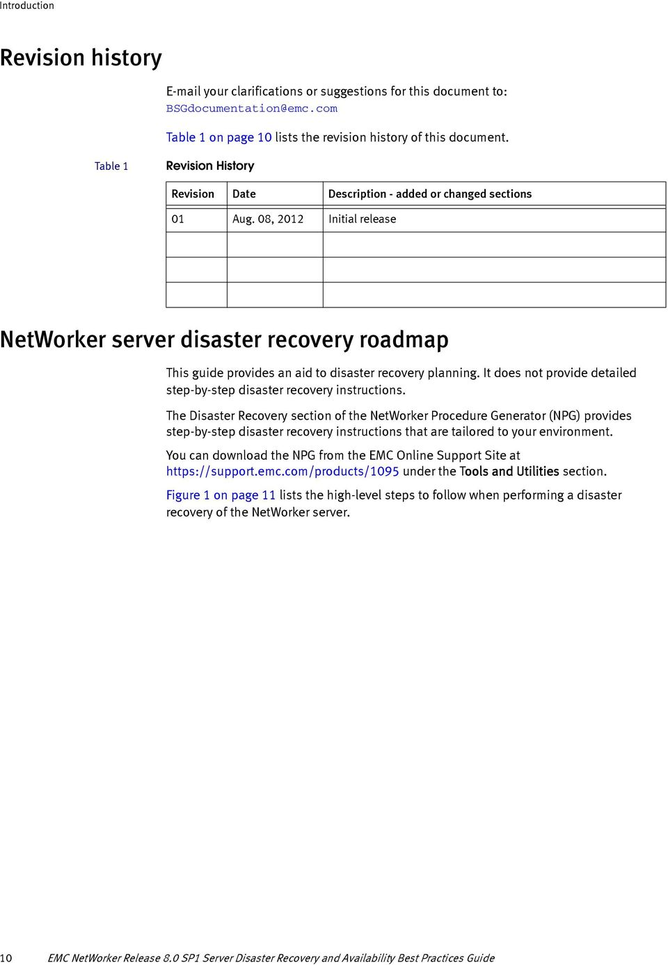 08, 2012 Initial release NetWorker server disaster recovery roadmap This guide provides an aid to disaster recovery planning. It does not provide detailed step-by-step disaster recovery instructions.