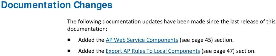 Added the AP Web Service Components (see page 45) section.
