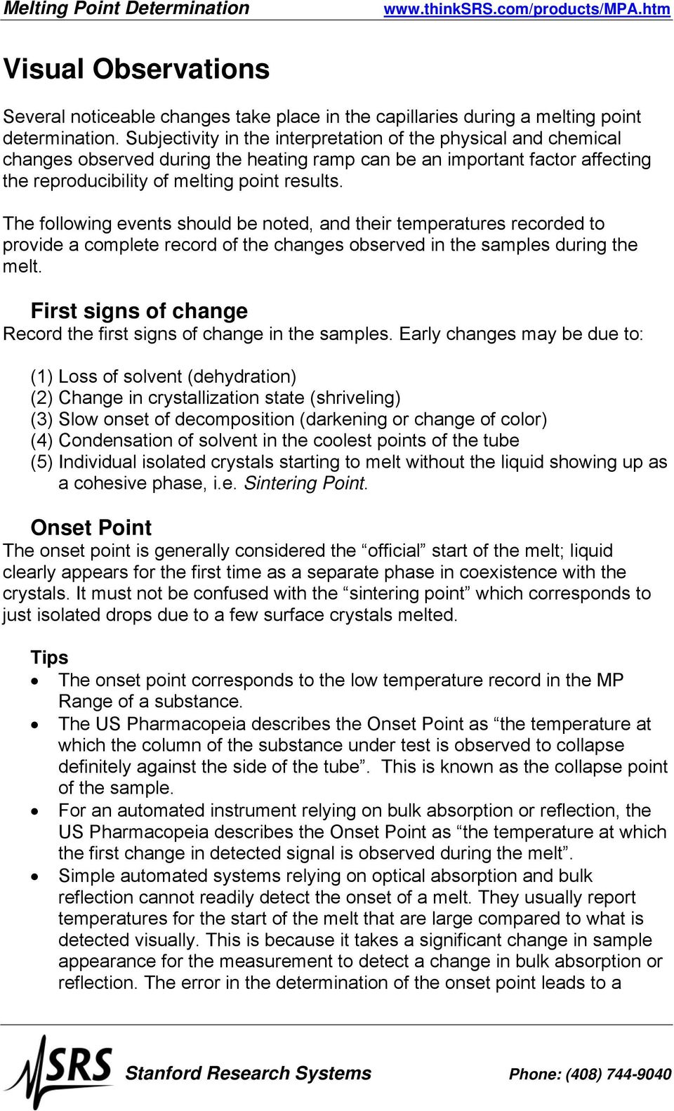 The following events should be noted, and their temperatures recorded to provide a complete record of the changes observed in the samples during the melt.