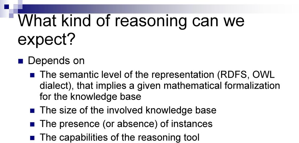 that implies a given mathematical formalization for the knowledge base The