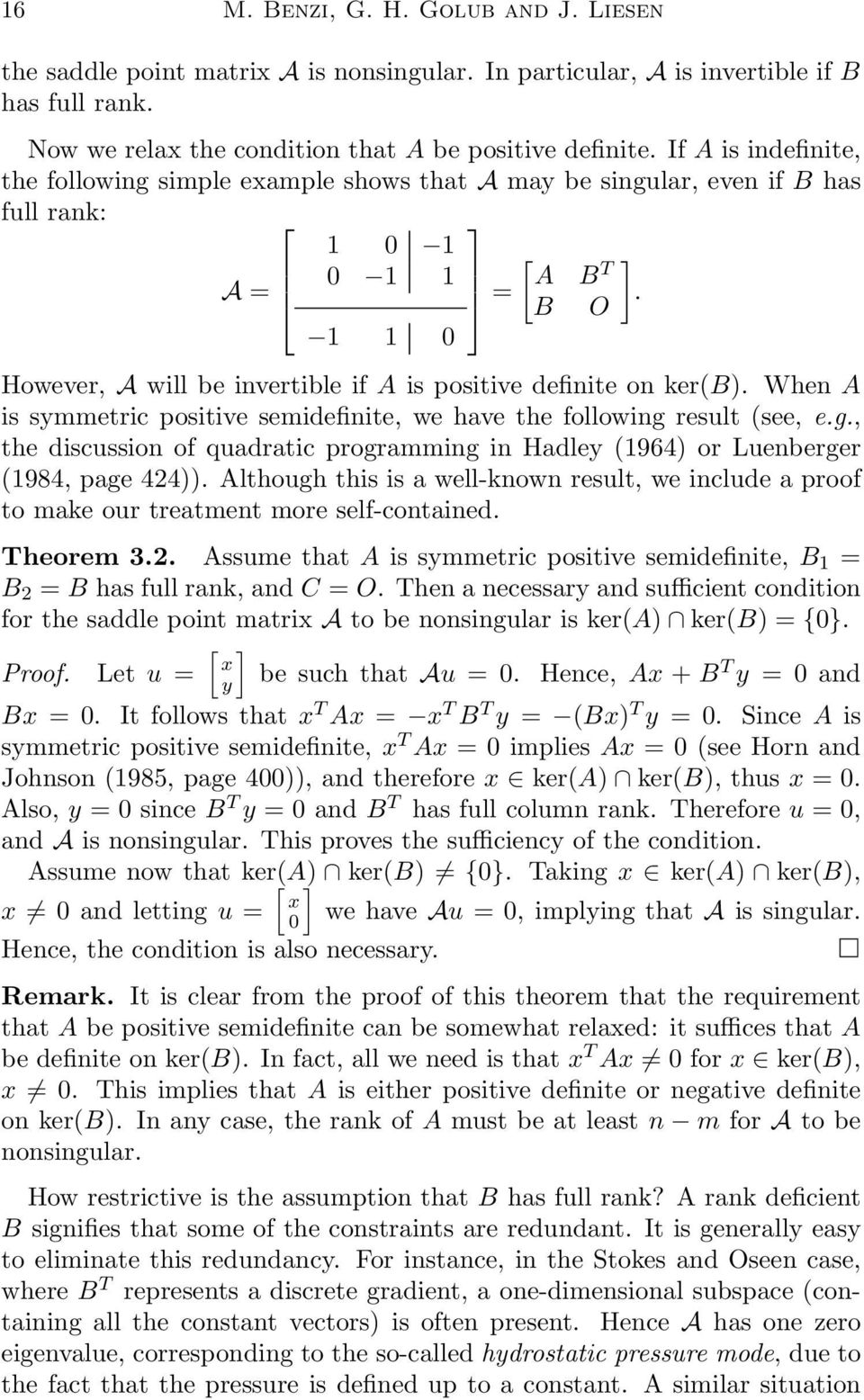 When A is symmetric positive semidefinite, we have the following result (see, e.g., the discussion of quadratic programming in Hadley (1964) or Luenberger (1984, page 424)).