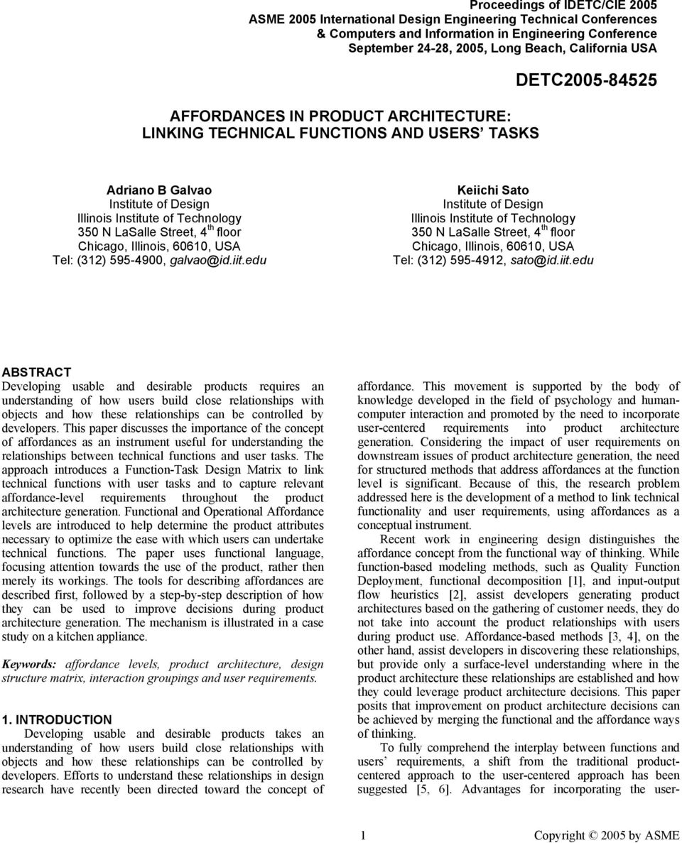AFFORDANCES IN PRODUCT ARCHITECTURE: LINKING TECHNICAL FUNCTIONS AND USERS TASKS DETC/DTM2005-84525 DETC2005-84525 Adriano B Galvao Institute of Design Illinois Institute of Technology 350 N LaSalle