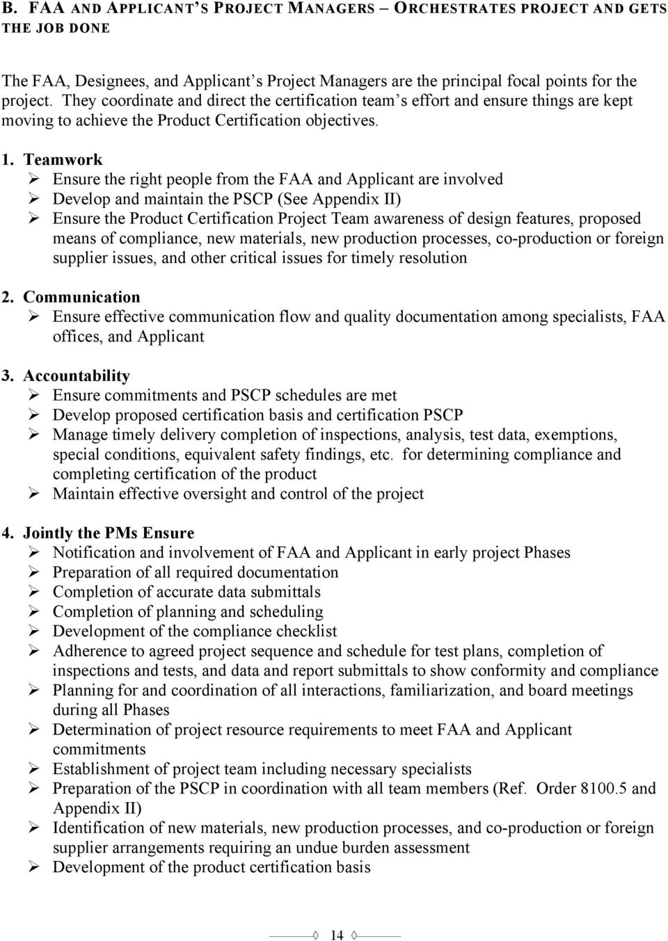 Teamwork Ensure the right people from the FAA and Applicant are involved Develop and maintain the PSCP (See Appendix II) Ensure the Product Certification Project Team awareness of design features,