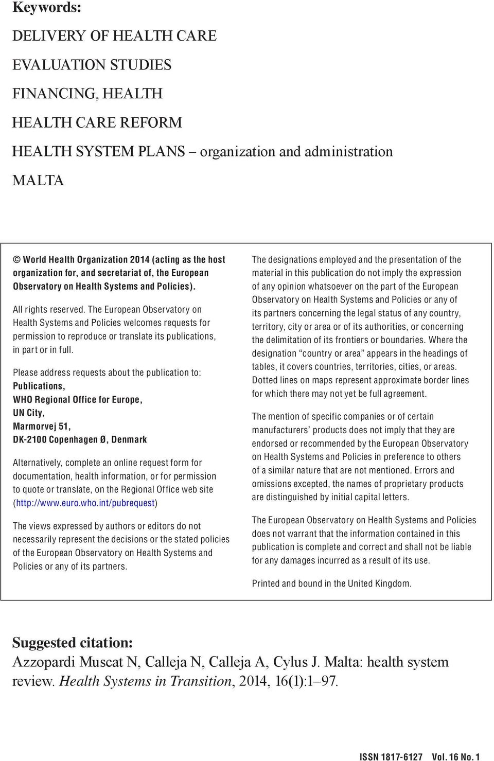The European Observatory on Health Systems and Policies welcomes requests for permission to reproduce or translate its publications, in part or in full.