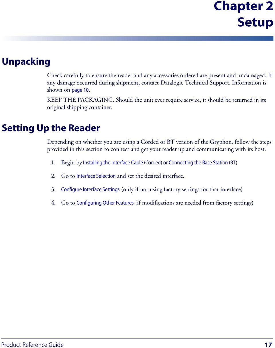 Setting Up the Reader Depending on whether you are using a Corded or BT version of the Gryphon, follow the steps provided in this section to connect and get your reader up and communicating with its