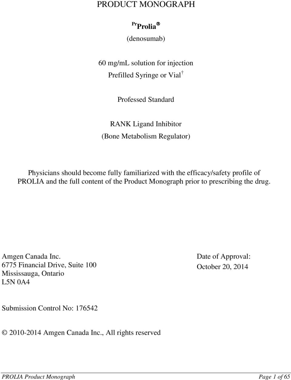 the Product Monograph prior to prescribing the drug. Amgen Canada Inc.