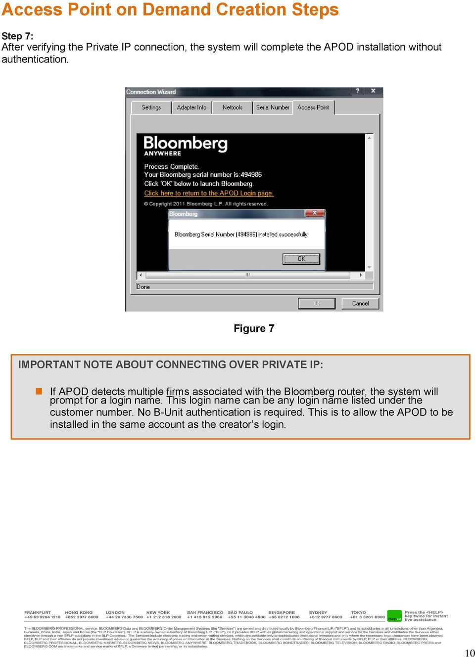 Figure 7 IMPORTANT NOTE ABOUT CONNECTING OVER PRIVATE IP: If APOD detects multiple firms associated with the Bloomberg router, the