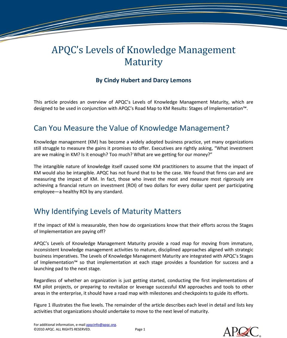 Knowledge management (KM) has become a widely adopted business practice, yet many organizations still struggle to measure the gains it promises to offer.