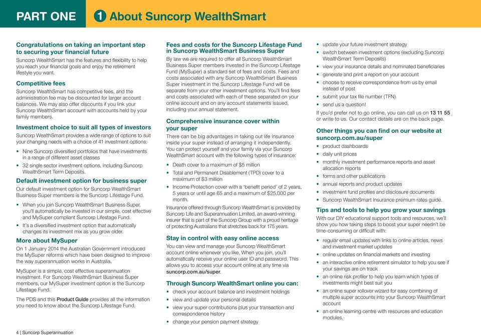 We may also offer discounts if you link your Suncorp WealthSmart account with accounts held by your family members.