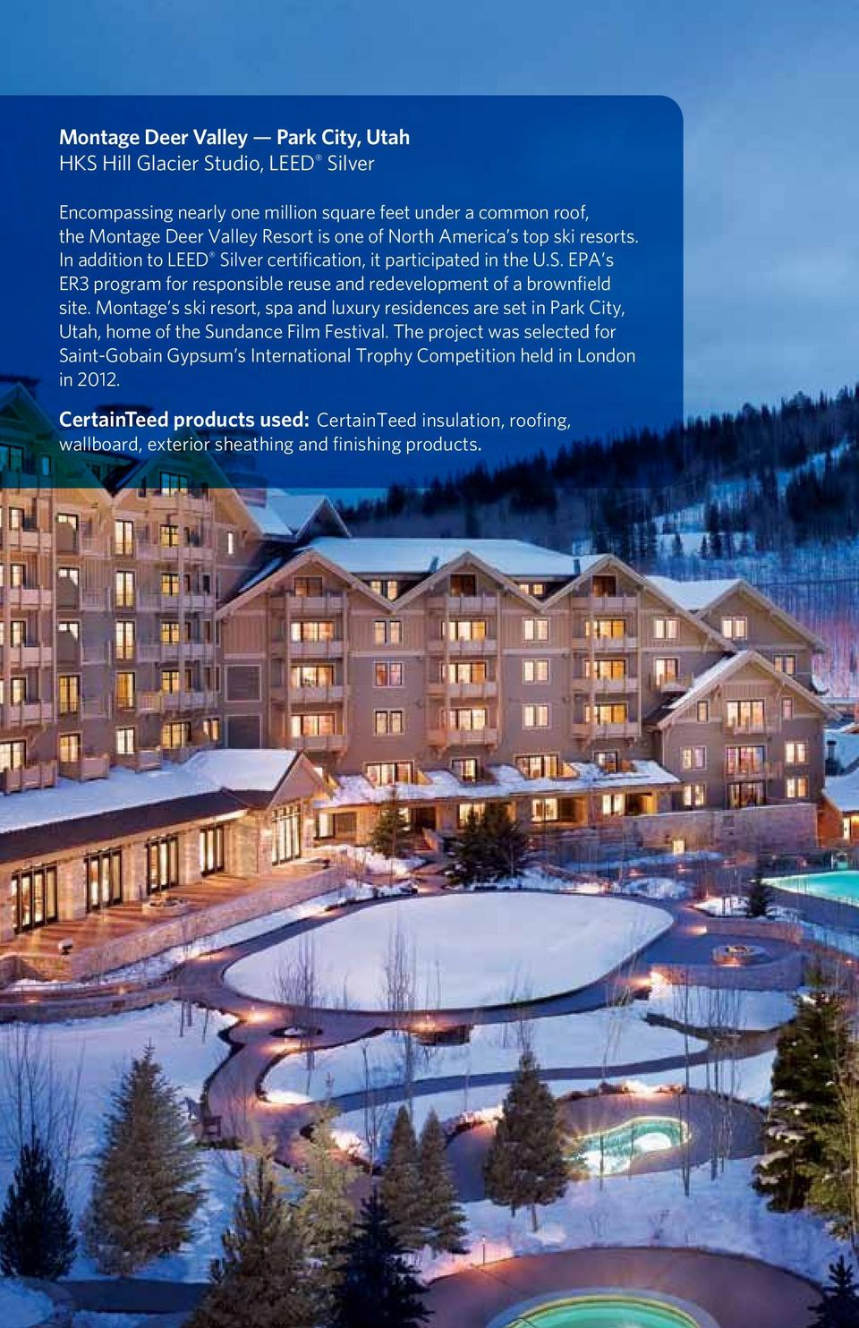 Montage s ski resort, spa and luxury residences are set in Park City, Utah, home of the Sundance Film Festival.