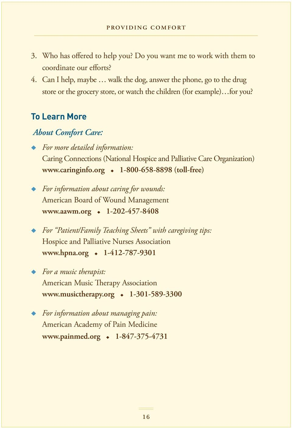 To Learn More About Comfort Care: u For more detailed information: Caring Connections (National Hospice and Palliative Care Organization) www.caringinfo.
