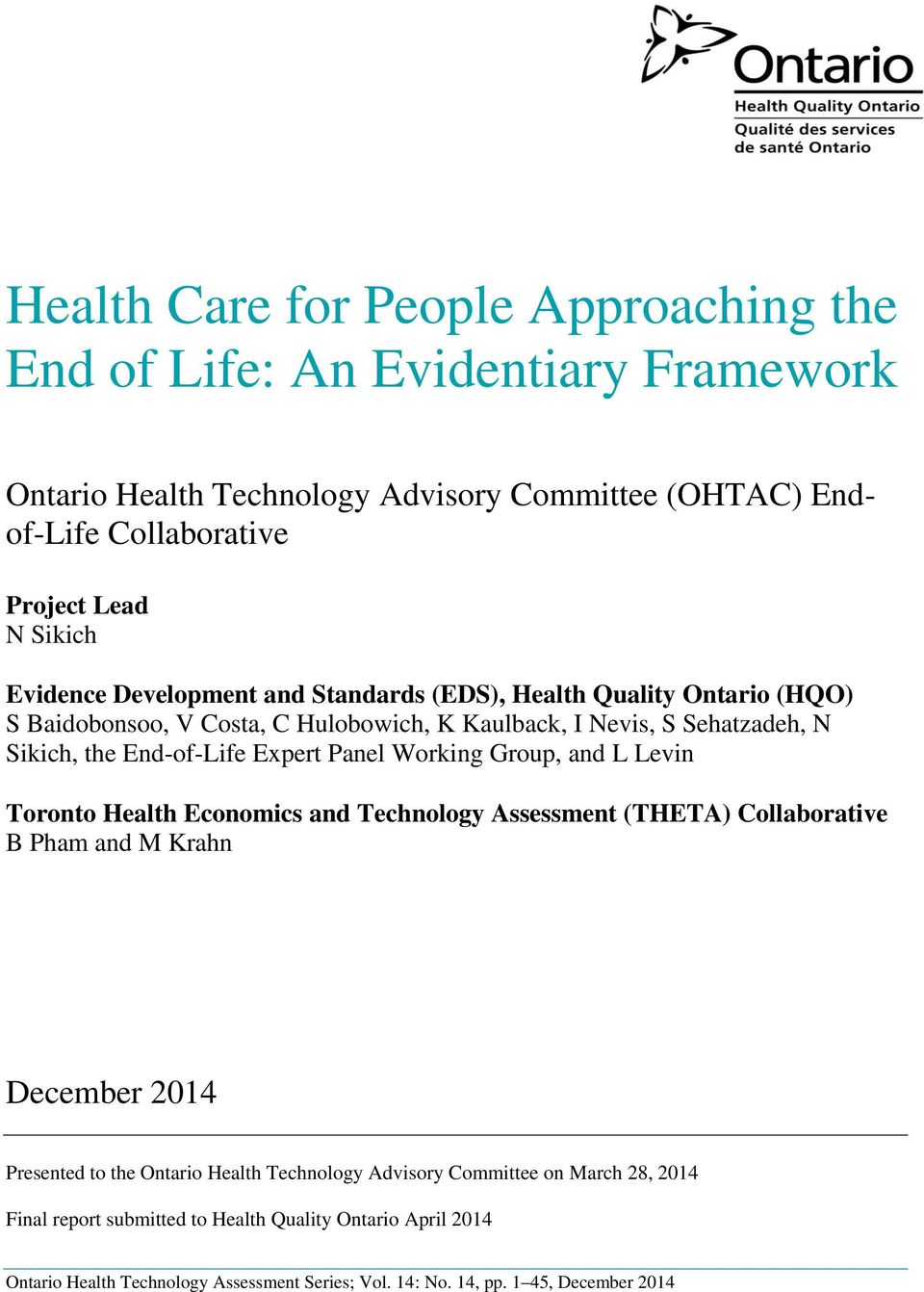 Panel Working Group, and L Levin Toronto Health Economics and Technology Assessment (THETA) Collaborative B Pham and M Krahn December 2014 Presented to the Ontario Health