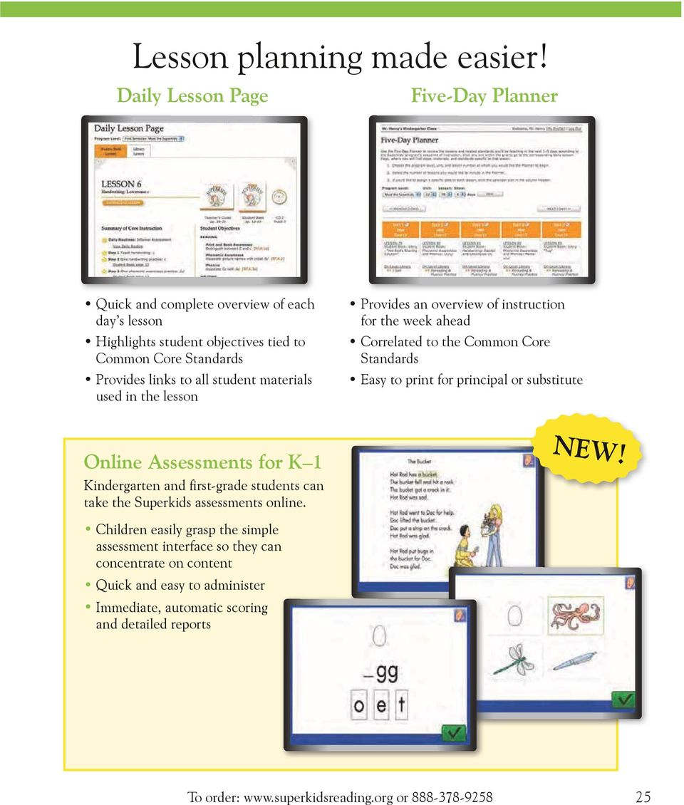 materials used in the lesson Provides an overview of instruction for the week ahead Correlated to the Common Core Standards Easy to print for principal or substitute Online