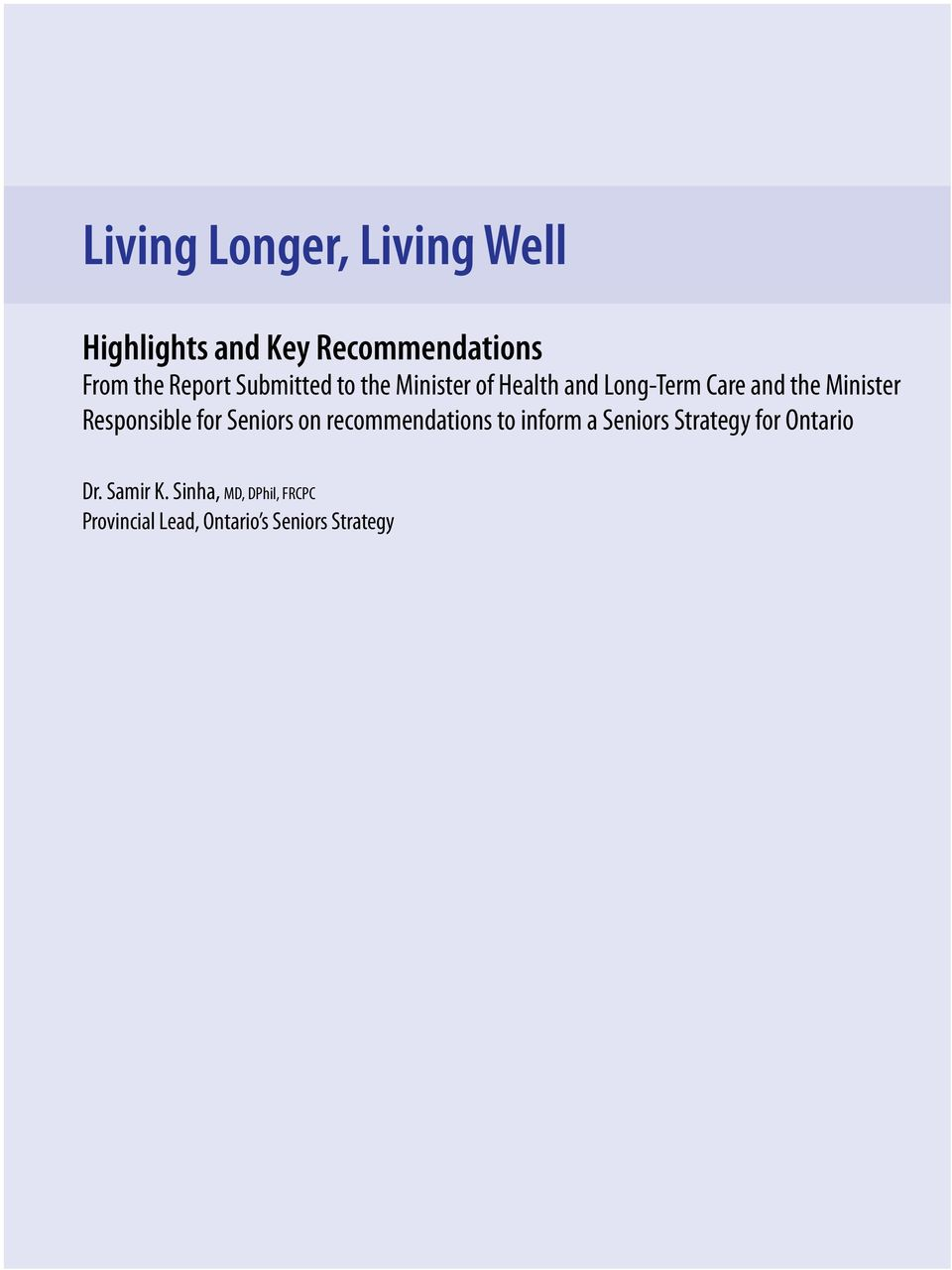 Responsible for Seniors on recommendations to inform a Seniors Strategy for
