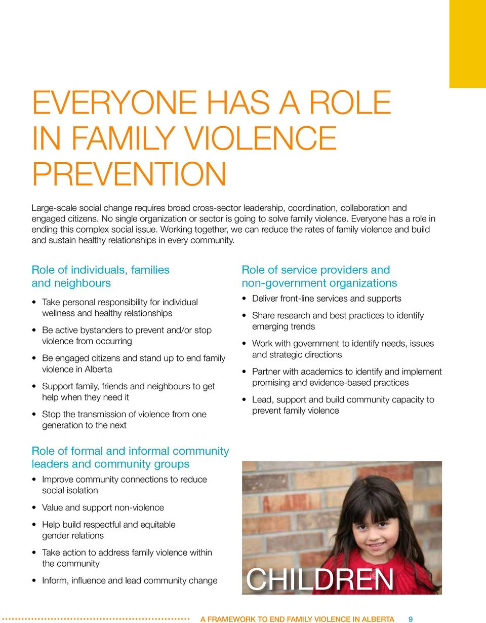 Working together, we can reduce the rates of family violence and build and sustain healthy relationships in every community.