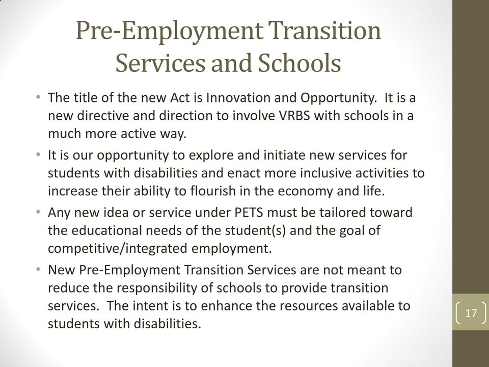 It is our opportunity to explore and initiate new services for students with disabilities and enact more inclusive activities to increase their ability to flourish in the economy and