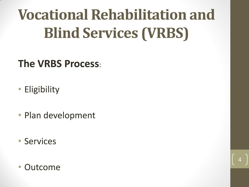 VRBS Process: Eligibility