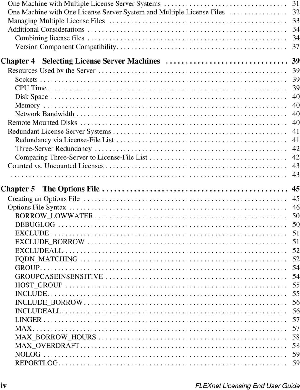 .............................................. 37 Chapter 4 Selecting License Server Machines............................... 39 Resources Used by the Server.................................................... 39 Sockets.