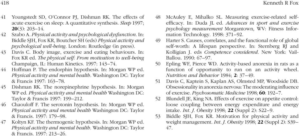 Body image, exercise and eating behaviours. In: Fox KR ed. The physical self: From motivation to well-being Champaign, IL: Human Kinetics. 1997: 143 74. 44 Hoffman P. The endorphin hypothesis.