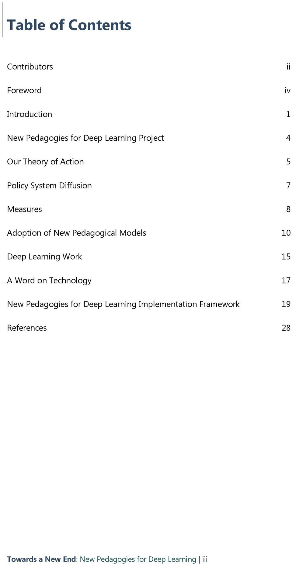 Pedagogical Models 10 Deep Learning Work 15 A Word on Technology 17 New Pedagogies for Deep