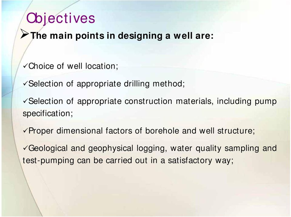 specification; Proper dimensional factors of borehole and well structure; Geological and