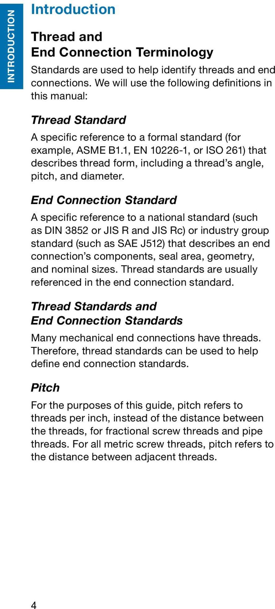 1, EN 10226-1, or ISO 261) that describes thread form, including a thread s angle, pitch, and diameter.