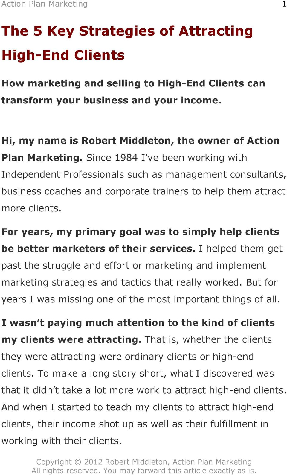 Since 1984 I ve been working with Independent Professionals such as management consultants, business coaches and corporate trainers to help them attract more clients.
